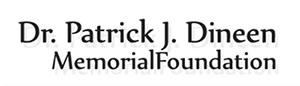 The Dr. Patrick J. Dineen Memorial Foundation